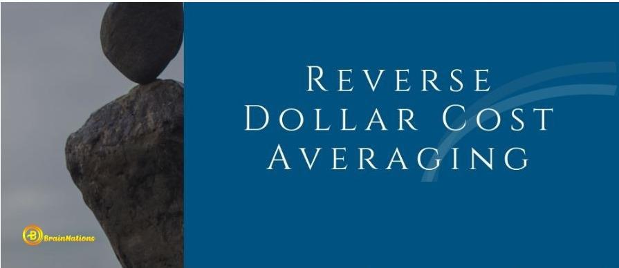 reverse dollar cost averaging